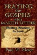 Praying the gospels with Martin Luther