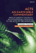 Acts : about earth's children : an ecological listening to the Acts of the apostles