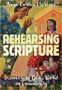 Rehearsing scripture : discovering God's word in community