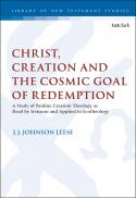 Christ, creation, and the cosmic goal of redemption