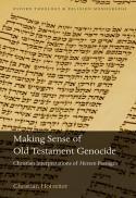 Making sense of Old Testament genocide : Christian interpretations of herem passages