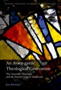 An avant-garde theological generation : the nouvelle théologie and the French crisis of modernity