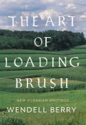 The art of loading brush : new agrarian writings