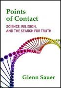 Points of contact : science, religion, and the search for truth