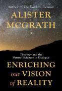Enriching our vision of reality : theology and the natural sciences in dialogue