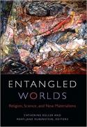 Entangled worlds : religion, science, and new materialisms