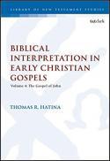 Biblical interpretation in early Christian Gospels; v. 4: The gospel of John