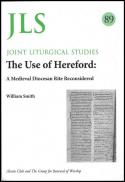 The use of Hereford : a medieval diocesan rite reconsidered