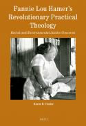 Fannie Lou Hamer's revolutionary practical theology : racial and environmental justice concerns