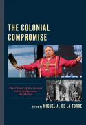 The colonial compromise : threat of the gospel to the indigenous worldview
