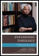 Enfleshing theology : embodiment, discipleship, and politics in the work of M. Shawn Copeland