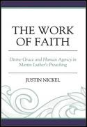 The work of faith : divine grace and human agency in Martin Luther's preaching
