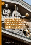 Empire, the British Museum, and the making of the biblical scholar in the nineteenth century