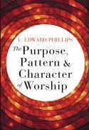 The purpose, pattern, & character of worship