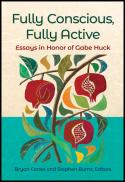 Fully conscious, fully active : essays in honor of Gabe Huck