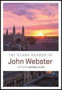 T & T Clark reader in John Webster