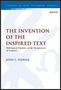The invention of the inspired text : philological windows on the theopneustia of scripture