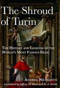 The shroud of Turin : the history and legends of the world's most famous relic