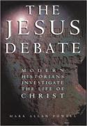 The Jesus debate : modern historians investigate the life of Christ