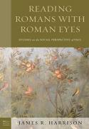 Reading Romans with Roman eyes : studies on the social perspective of Paul