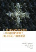 An Eerdmans reader in contemporary political theology