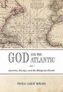 God and the Atlantic : America, Europe, and the religious divide