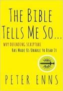 The Bible tells me so : why defending scripture has made us unable to read it