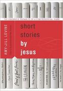 Short stories by Jesus : the enigmatic parables of a controversial rabbi