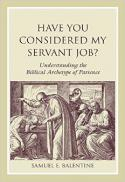Have you considered my servant Job? understanding the biblical archetype of patience