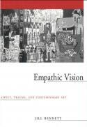 Empathic vision : affect, trauma, and contemporary art