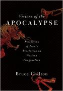 Visions of the Apocalypse : receptions of John's Revelation in western imagination
