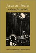 Jesus as healer : a gospel for the body