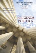 Kingdom politics : in search of a new political imagination for today's church