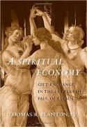 A Spiritual economy : gift exchange in the letters of Paul of Tarsus