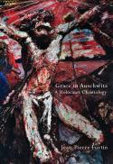 Grace in Auschwitz : a Holocaust christology