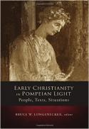 Early Christianity in Pompeian light : people, texts, situations