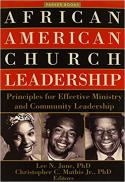 African American church leadership : principles for effective ministry and community leadership
