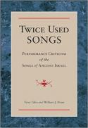 Twice used songs : performance criticism of the songs of ancient Israel