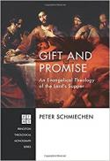 Gift and promise : an evangelical theology of the Lord's Supper