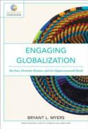 Engaging globalization : the poor, Christian mission, and our hyperconnected world