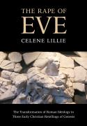 The rape of Eve : the transformation of Roman ideology in three early Christian retellings of Genesis