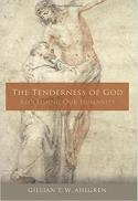 he tenderness of God : reclaiming our humanity