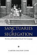 Sanctuaries of segregation : the story of the Jackson church visit campaign