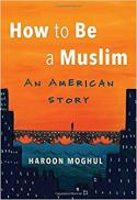 How to be a Muslim : an American story