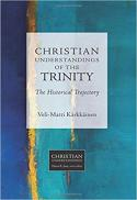 Christian understandings of the Trinity : the historical trajectory