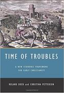 Time of troubles : a new economic framework for early Christianity