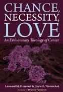 Chance, necessity, love : an evolutionary theology of cancer