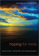 Hoping for more : having cancer, talking faith, and accepting grace