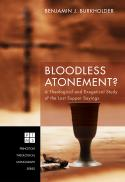 Bloodless atonement? a theological and exegetical study of the Last Supper sayings