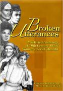 Broken utterances : a selected anthology of 19th century black women's social thoughts